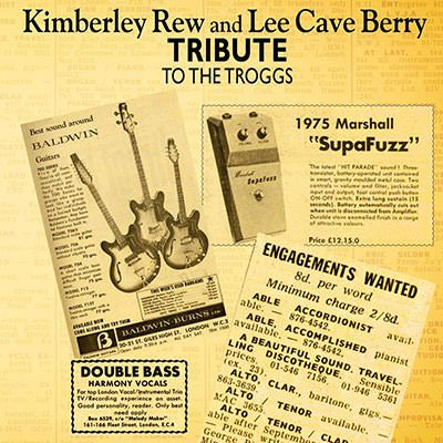 Kimberley Rew and Lee Cave-Berry Tribute to the Troggs CD cover